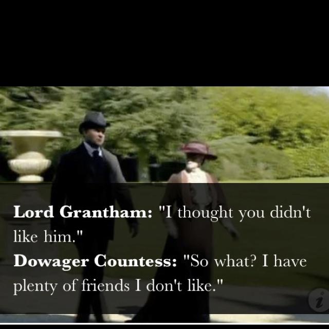 favorite downton abbey quote. #Downton #Abbey #quotes
