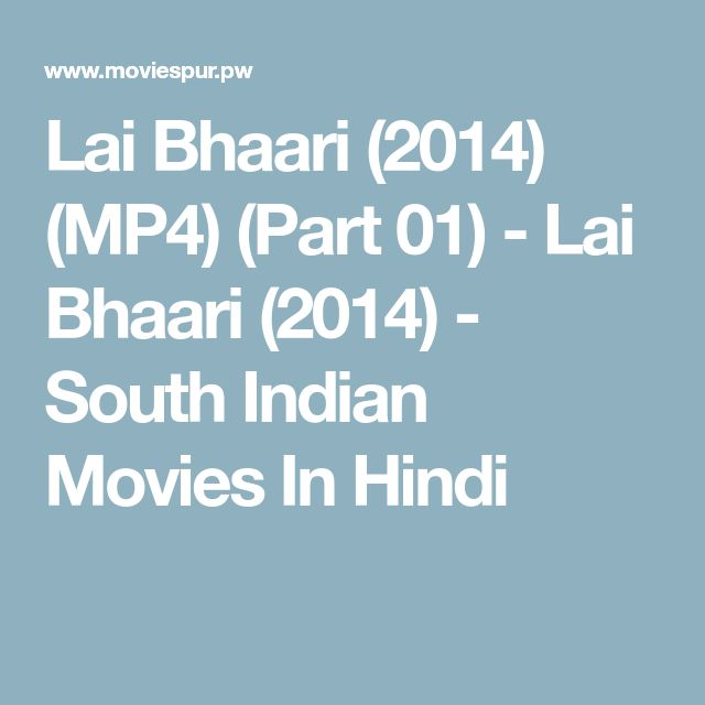 Lai Bhaari (2014) (MP4) (Part 01) - Lai Bhaari (2014) - South Indian Movies In Hindi
