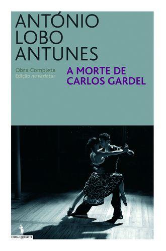 """best book ever """"A morte de Carlos Gardel"""" by António Lobo Antunes"""
