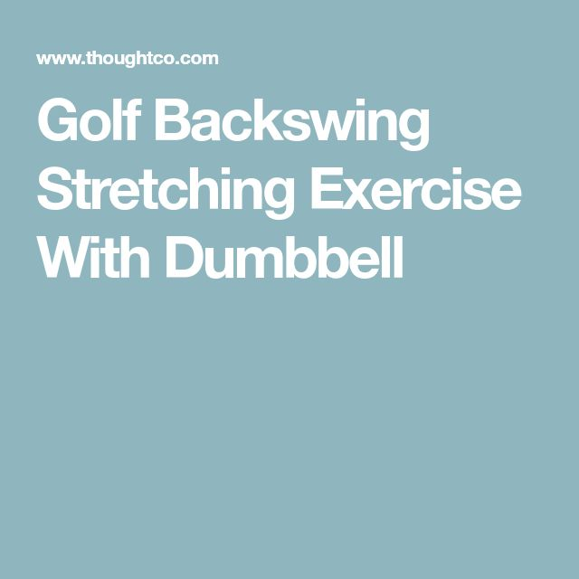 Golf Backswing Stretching Exercise With Dumbbell