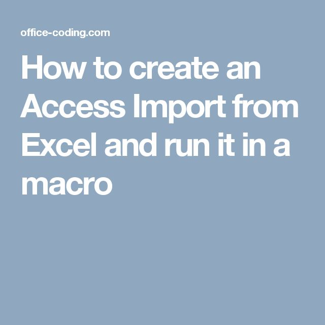 How to create an Access Import from Excel and run it in a macro