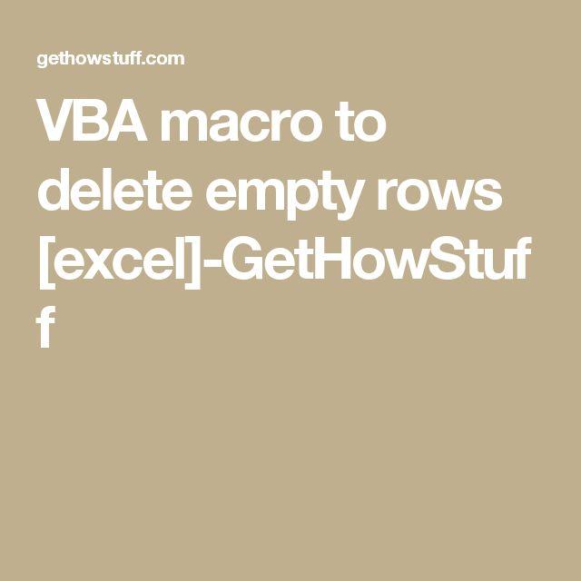Vba Macro To Delete Empty Rows Excel Gethowstuff Excel Excel Macros Macro