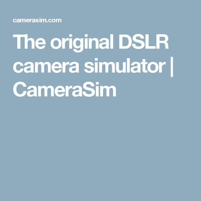 The original DSLR camera simulator | CameraSim