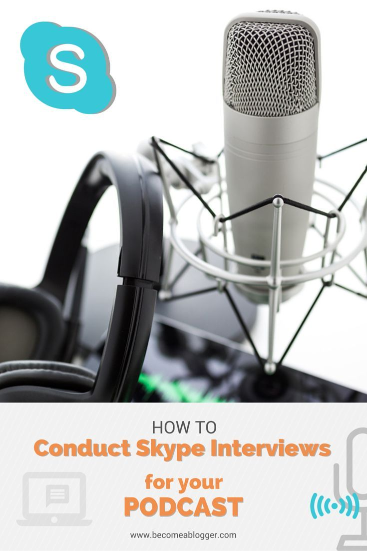 How To Conduct Skype Interviews For Your Podcast   Become A Blogger