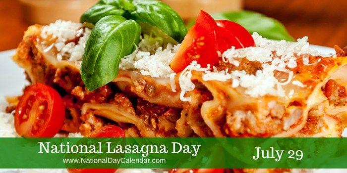 July 29, 2017 – NATIONAL LASAGNA DAY
