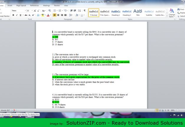DL: http://solutionzip.com/downloads/20-mcq-a-convertible-bond-is-currently-selling-for-945/ 1.) A convertible bond is currently selling for $945. It is convertible into 15 shares of common which presently sell for $57 per share. What is the conversion premium? A. $90 B. $45 C. 57 shares D. 13 shares