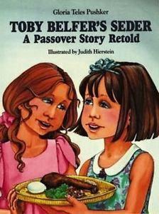 Toby-Belfer-Toby-Belfer-039-s-Seder-A-Passover-Story-Retold-by-Gloria-T-Pushker