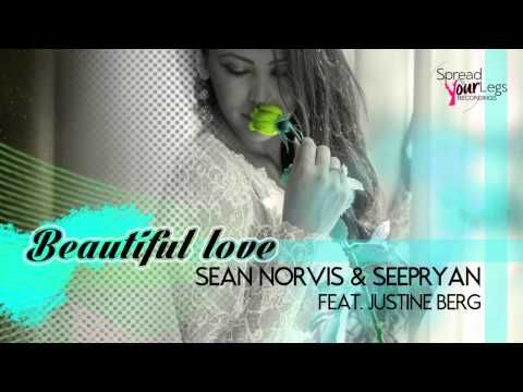 Sean Norvis & Seepryan Feat. Justine Berg - Beautiful Love (4U Remix) - YouTube