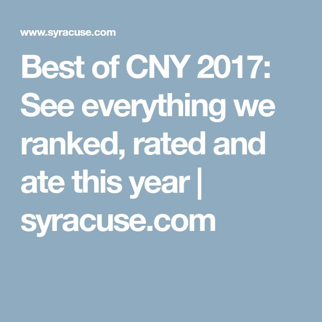 Best of CNY 2017: See everything we ranked, rated and ate this year | syracuse.com