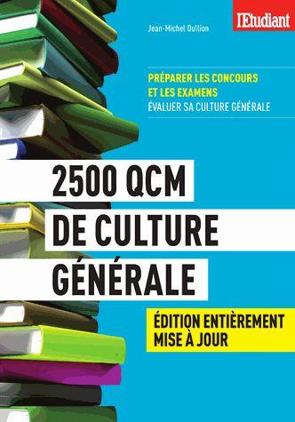 2500 QCM de culture générale 6e édition revue et augmentée Jean-Michel Oullion