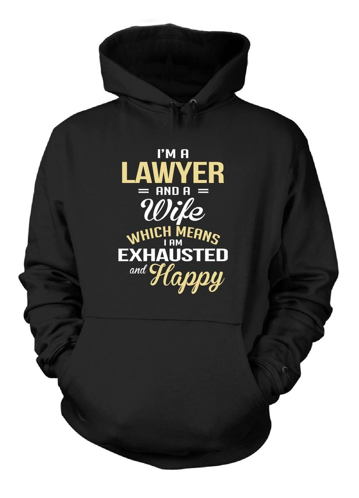 Lawyer, Wife Happy & Exhausted - Hoodie