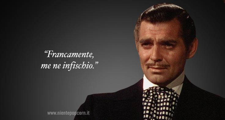 """Francamente, me ne infischio"". Dal film ""Via col vento"" (1939) di Victor Fleming http://www.nientepopcorn.it/film/via-col-vento/"
