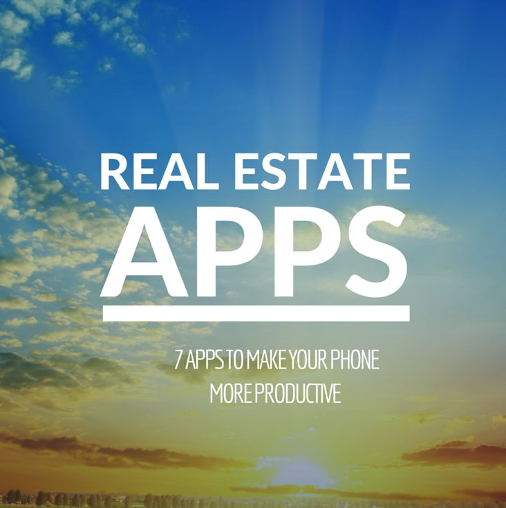 Looking to get the most out of your day? These real estate apps can help you become a more productive agent.