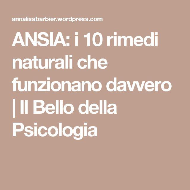 ANSIA: i 10 rimedi naturali che funzionano davvero | Il Bello della Psicologia