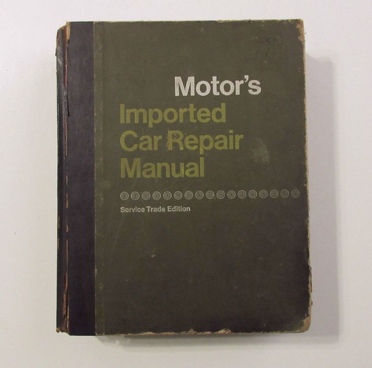 Motor's Imported Car Repair Manual, Service Trade Edition, Copyright 1972 - technical foreign car repair manual that covers makes such as BMW, MG Midget, Triumph, Jaguar, Toyota, Volvo, Volkswagen, Porsche and many others