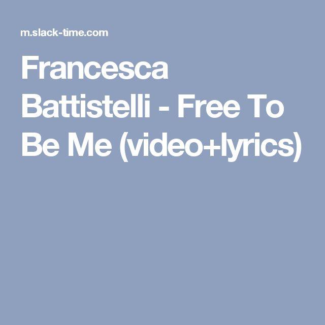 Francesca Battistelli - Free To Be Me (video+lyrics)