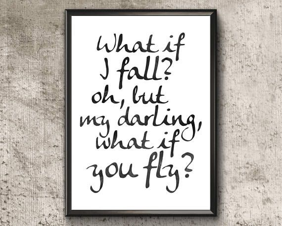 What If I Fall  Oh My Darling What If You Fly  Inspirational