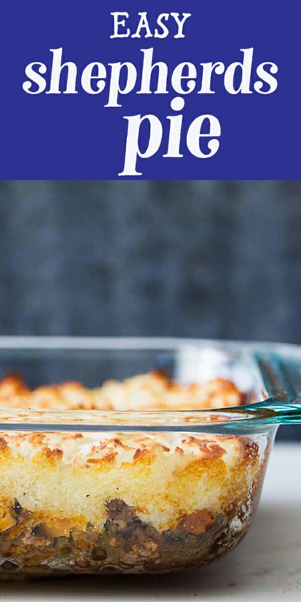 Easy Shepherd S Pie Recipe Simplyrecipes Com Recipe In 2020 Shepherds Pie Shepherds Pie Recipe Recipes