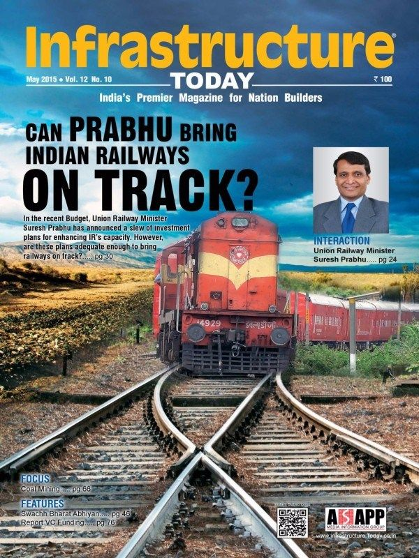 Infrastructure Today May 2015 Issue- Can Prabhu bring Indian Railways on track?  #InfrastructureToday #IndianRailway