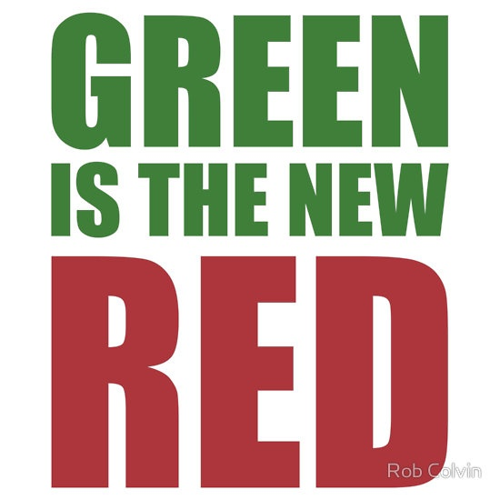 Green Is The New Red T Shirts Hoodies By Rob Colvin