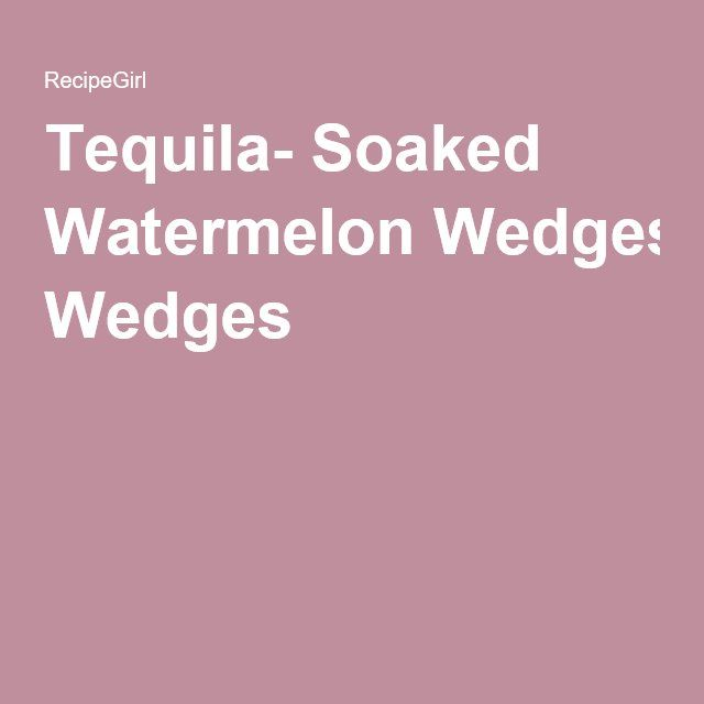 ... Tequila Soaked Watermelon on Pinterest | Watermelon Salsa, Tequila and