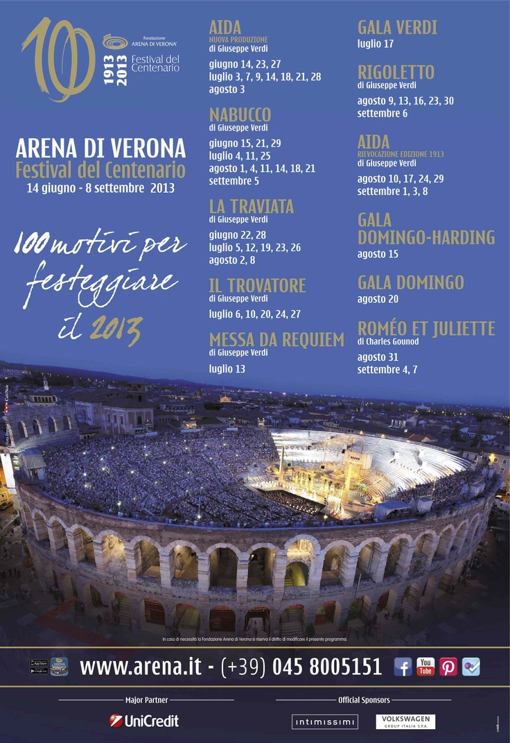 In order to celebrate the first century of the Arena di Verona Opera Festival, and to inaugurate the next 100 years of great opera, the Centennial Festival 2013 will see the very well-known Plácido Domingo as Honorary Artistic Director; he will also be conductor and singer on the greatest stage in the world.     From 14th June to 8th September, 58 performances for 6 titles and 3 Gala nights welcome you at the Arena di Verona for the 91st edition of the Opera Festival www.arena.it
