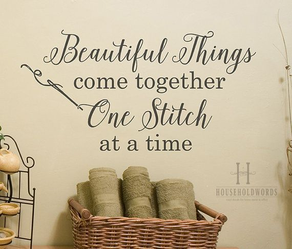 Craft Room Wall Decor, Beautiful Things Come Together One Stitch at a Time Vinyl Wall Decal Words, Crafting Quotes, Sewing Decor Gifts, MOM