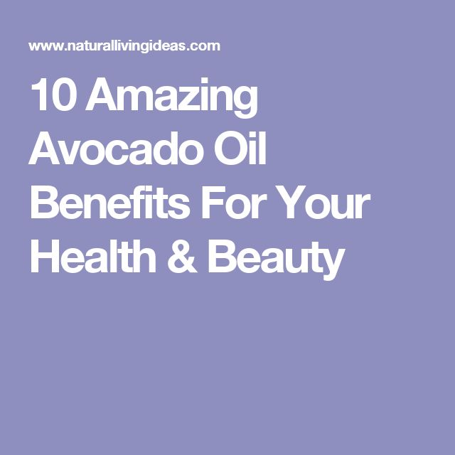 10 Amazing Avocado Oil Benefits For Your Health & Beauty