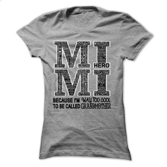 MIMI, BECAUSE IM WAY TOO COOL TO BE CALLED GRANDMOTHER - #gift for mom #gift for girls. PURCHASE NOW => https://www.sunfrog.com/Names/MIMI-BECAUSE-IM-WAY-TOO-COOL-TO-BE-CALLED-GRANDMOTHER-Ladies.html?60505