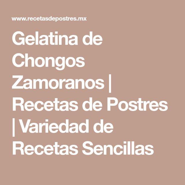 Gelatina de Chongos Zamoranos | Recetas de Postres | Variedad de Recetas Sencillas