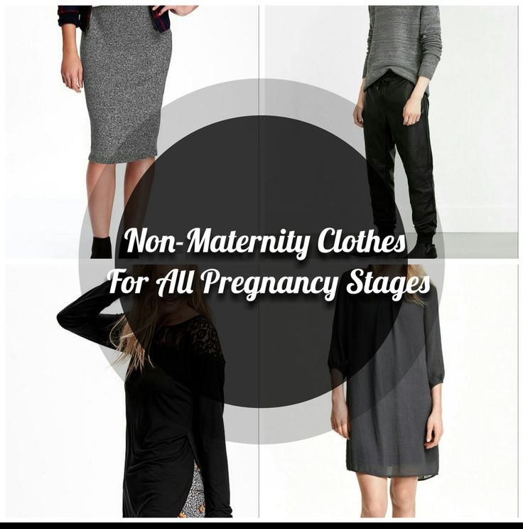 Non-Maternity Clothes for All Pregnancy Stages