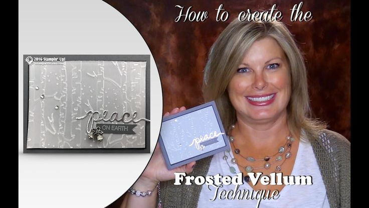 How to create the Frosted Vellum technique for Christmas Cards featuring...