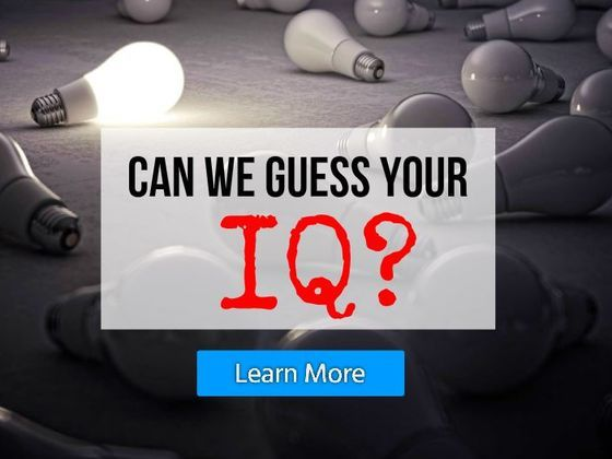 Can We Guess Your IQ?  You are a genius! Your IQ range is 170 - 185!!!  Only 0.1% of the population get this score.  You have a passion for perfection, you like to challenge yourself, and you appreciate diversity. You are committed to personal aesthetics, excel in finding problems and solutions, and have a driving force to create. You have boundless imagination and an open mind. In simple words: You Are Simply A Genius! Just for fun, but I wish it was true.