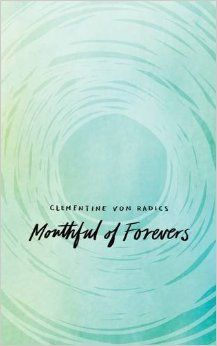 Mouthful of Forevers: Clementine von Radics: 0050837347687: Amazon.com: Books
