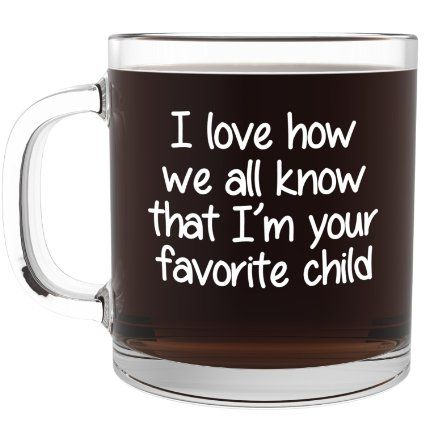 I 39 m your favorite child funny glass coffee mug fun for Cool glass coffee mugs