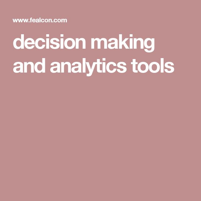 decision making and analytics tools