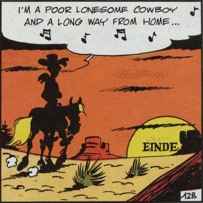"# ""I'm a poor lonesome cowboy and a long way from home..."" #"