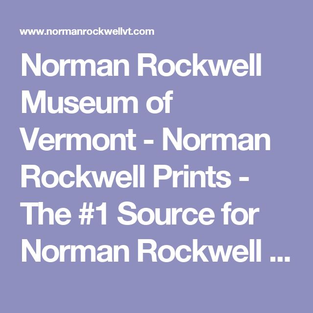 Norman Rockwell Museum of Vermont - Norman Rockwell Prints - The #1  Source for Norman Rockwell Prints & Posters, Gifts, Boy Scout Items, Saturday  Evening Post Covers, Plates and More!