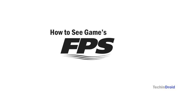 How to See a PC Game's FPS (Frames Per Second)