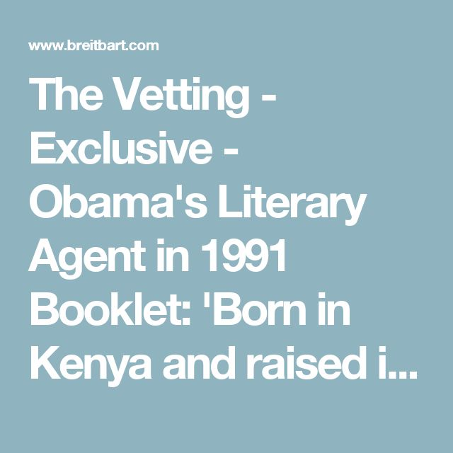 The Vetting - Exclusive - Obama's Literary Agent in 1991 Booklet: 'Born in Kenya and raised in Indonesia and Hawaii' - Breitbart