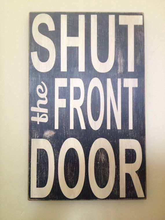 Hand painted vintage style sign Shut the Front Door