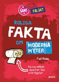 Roliga fakta om moderna myter (inbunden)