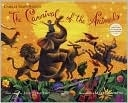 The Carnival of the Animals by Jack PrelutskyMusic, Comics Book, Animal Book, Jack Prelutsky, Mary Grandpre, Carnivals, Saint Saens, Jack O'Connel, Children Book