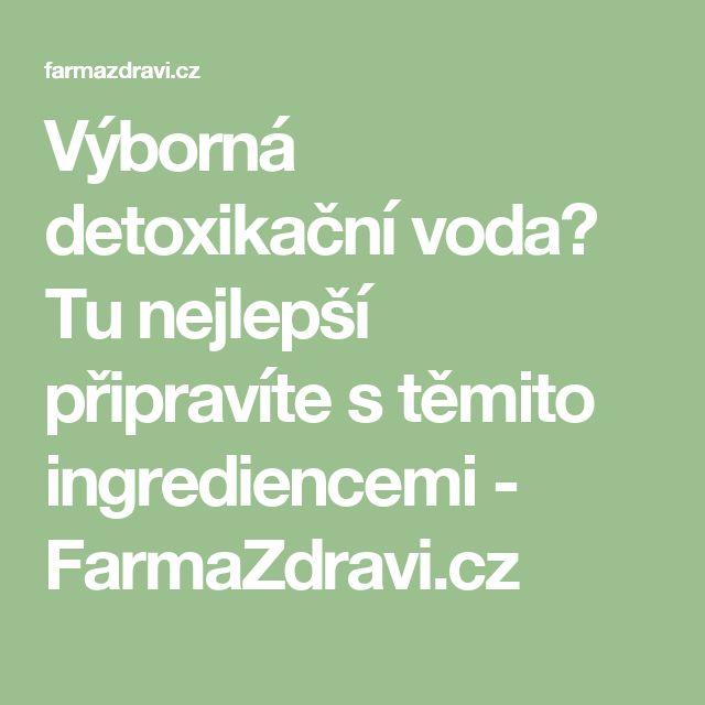 Výborná detoxikační voda? Tu nejlepší připravíte s těmito ingrediencemi - FarmaZdravi.cz
