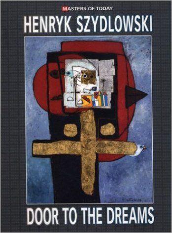 Door to the Dreams (Bibliophile Edition of Henryk Szydlowsk) (Masters of Today): Petru Russu, Petru Russu (Petru Augustin Rusu), Henryk Szydlowski: 9789189685031: Amazon.com: Books