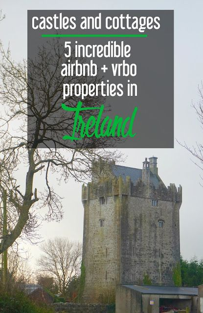 Castles and Cottages: 5 Incredible AirBnB and VRBO Properties in Ireland | Castles in Ireland | how to stay in a castle in Ireland | budget friendly accommodation in Ireland | best Airbnbs in Ireland