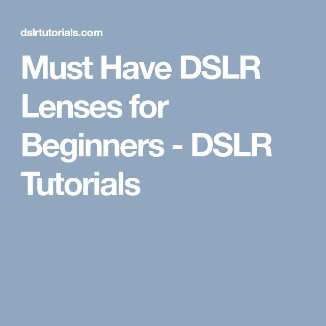 Must Have DSLR Lenses for Beginners - DSLR Tutorials