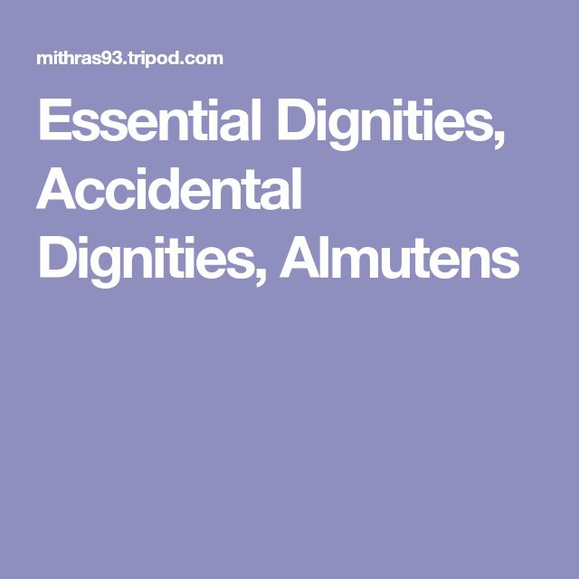 Essential Dignities, Accidental Dignities, Almutens