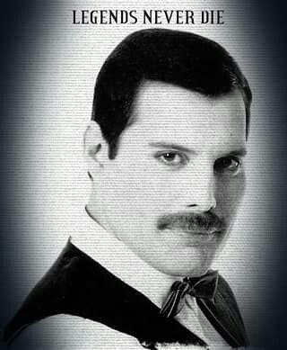 Freddie Mercury the  Legend and his Legacy will never  die