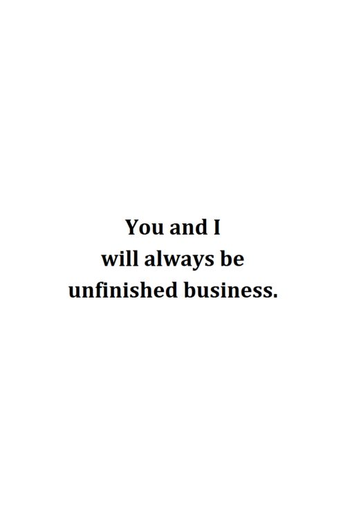 Unfinished business... Pretty much because I didn't get to be the one who said it was finished☺️